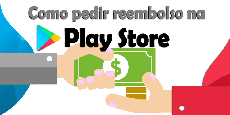 Como pedir reembolso para compras feitas no Google Play